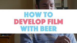 How to Develop Film With Beer