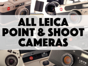 14 Point & Shoot Leica Film Cameras – From 60 to +2000$