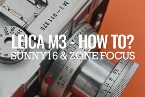 HOW TO: Sunny 16 & Zone Focus on a Leica M3
